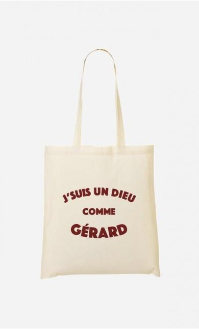 Tote Bag J'suis un Dieu comme Gérard