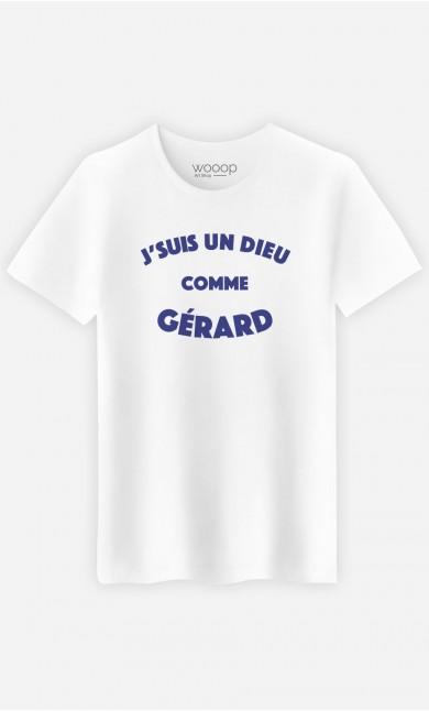 T-Shirt Homme J'suis un Dieu comme Gérard