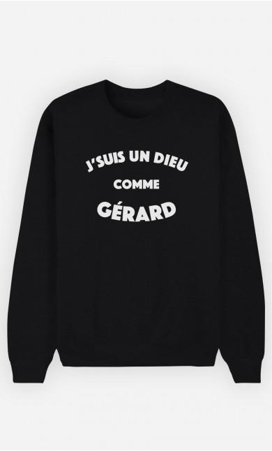 Sweat Noir J'suis un Dieu comme Gérard