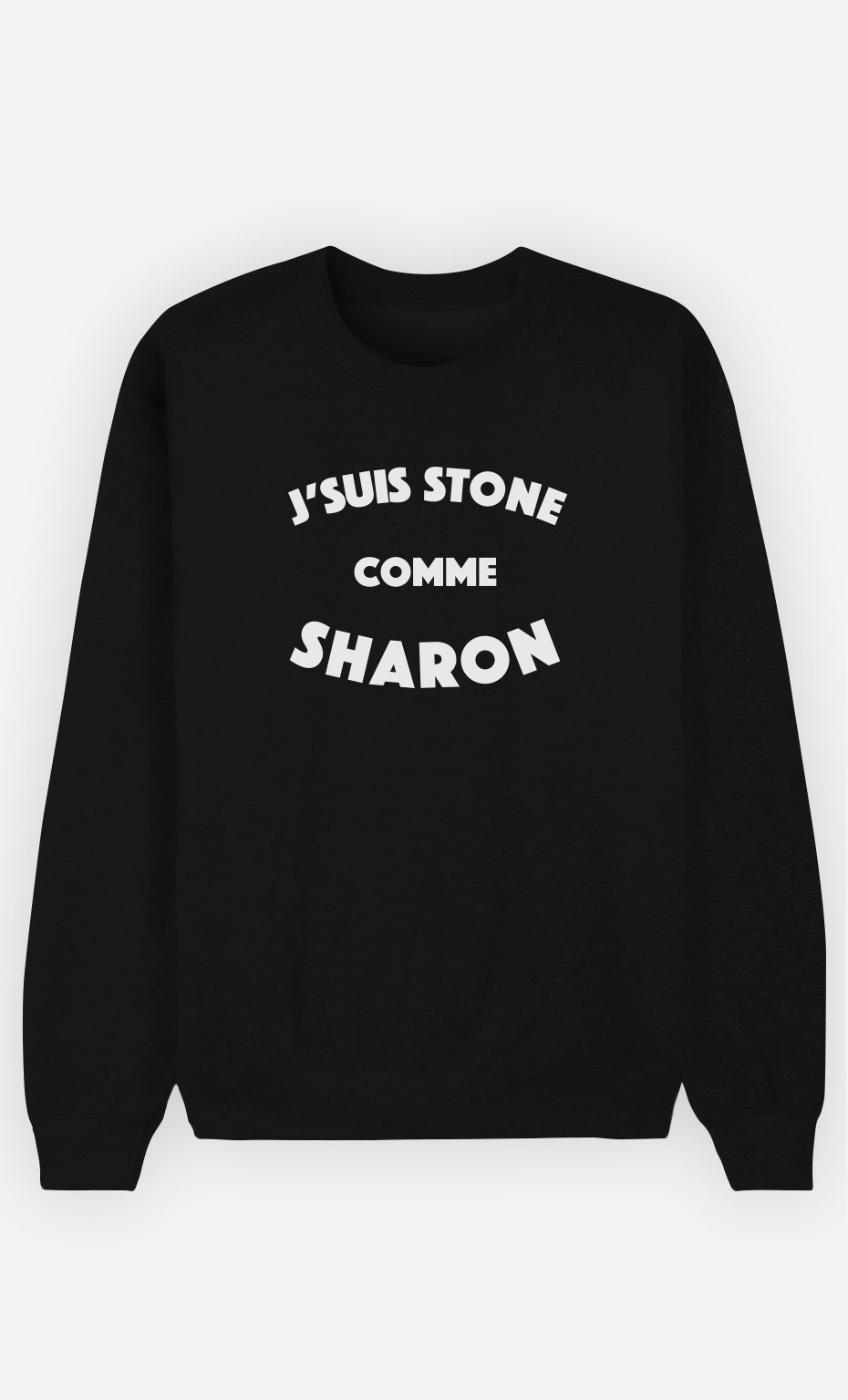 Sweat Homme J'suis Stone comme Sharon
