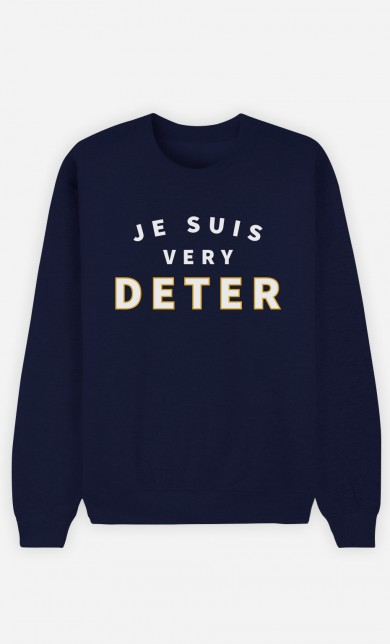 Sweat Bleu Je suis Very Deter