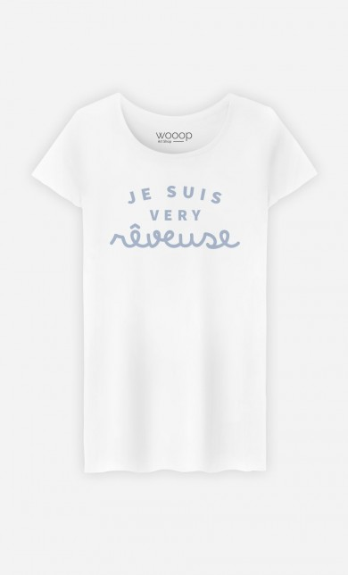 T-Shirt Je suis Very Rêveuse
