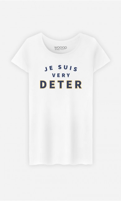T-Shirt Je suis Very Deter