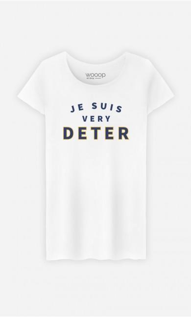 T-Shirt Femme Je suis Very Deter