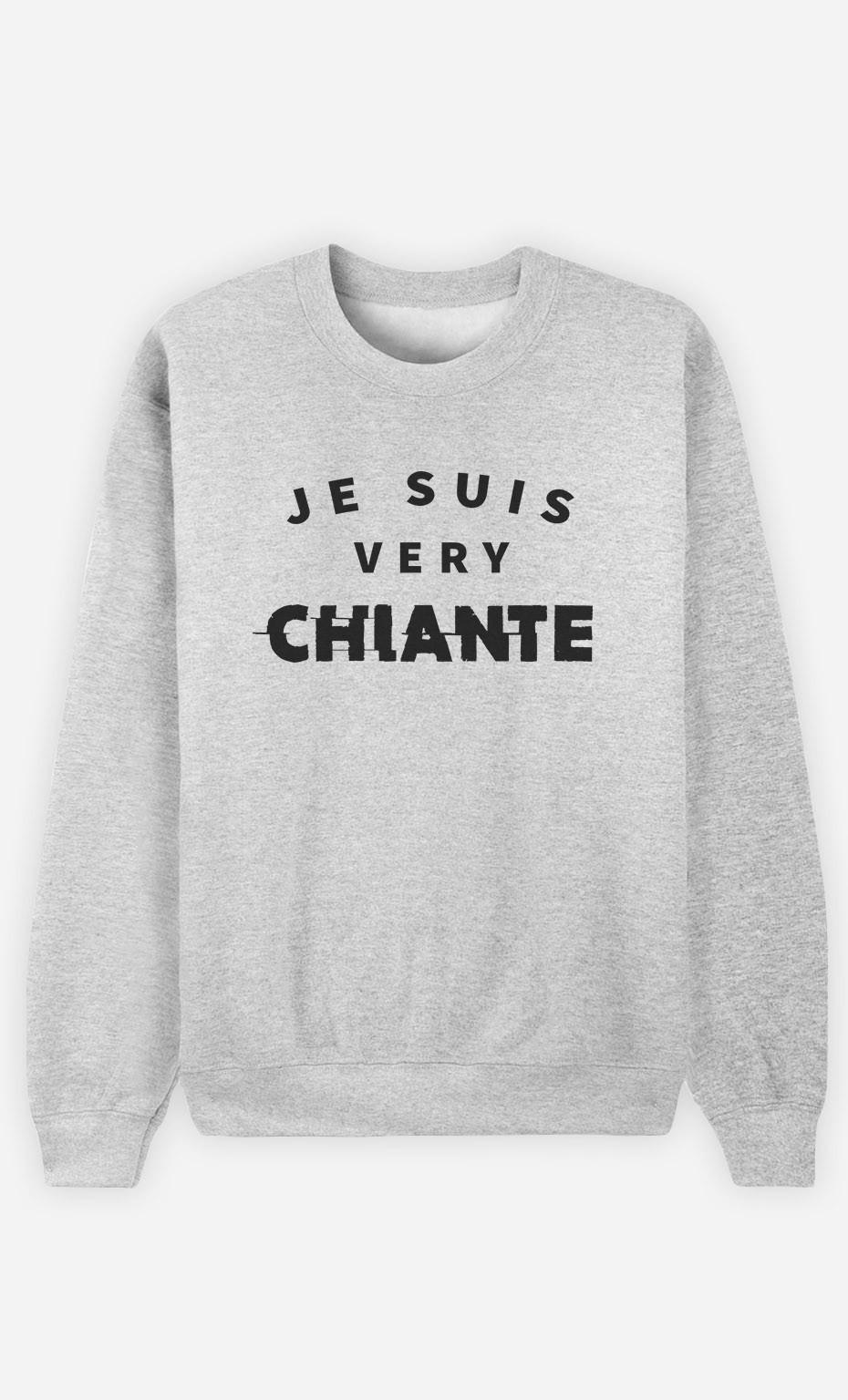 Sweat Je suis Very Chiante