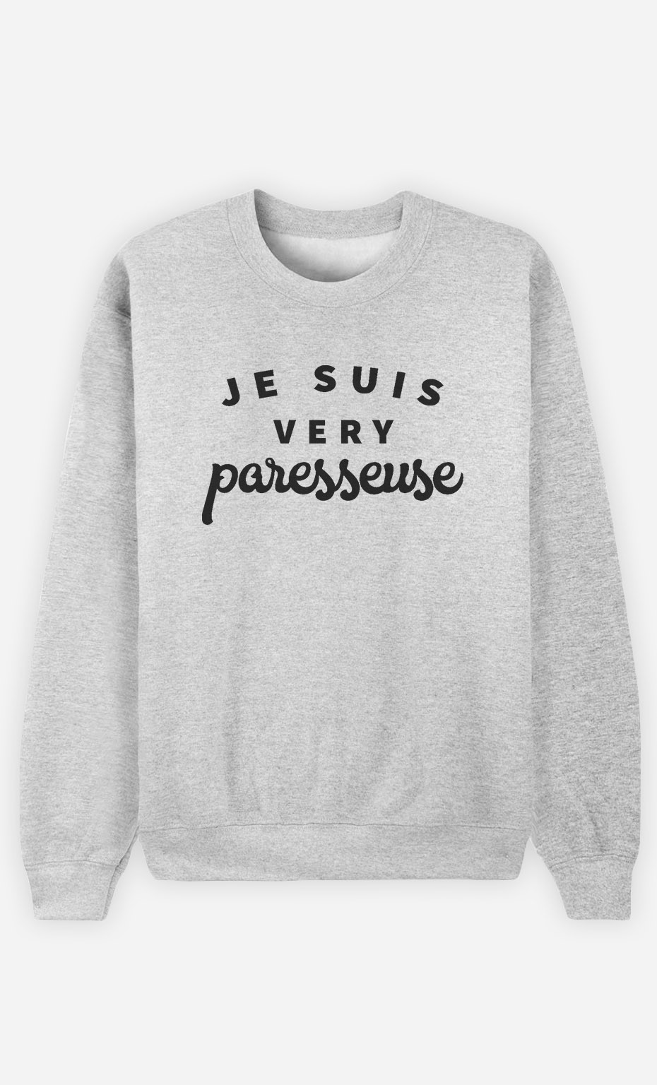 Sweat Je suis Very Paresseuse