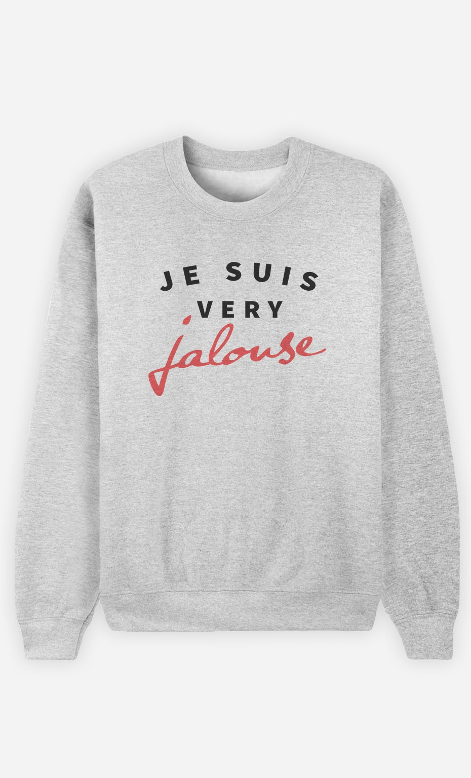 Sweat Femme Je suis Very Jalouse