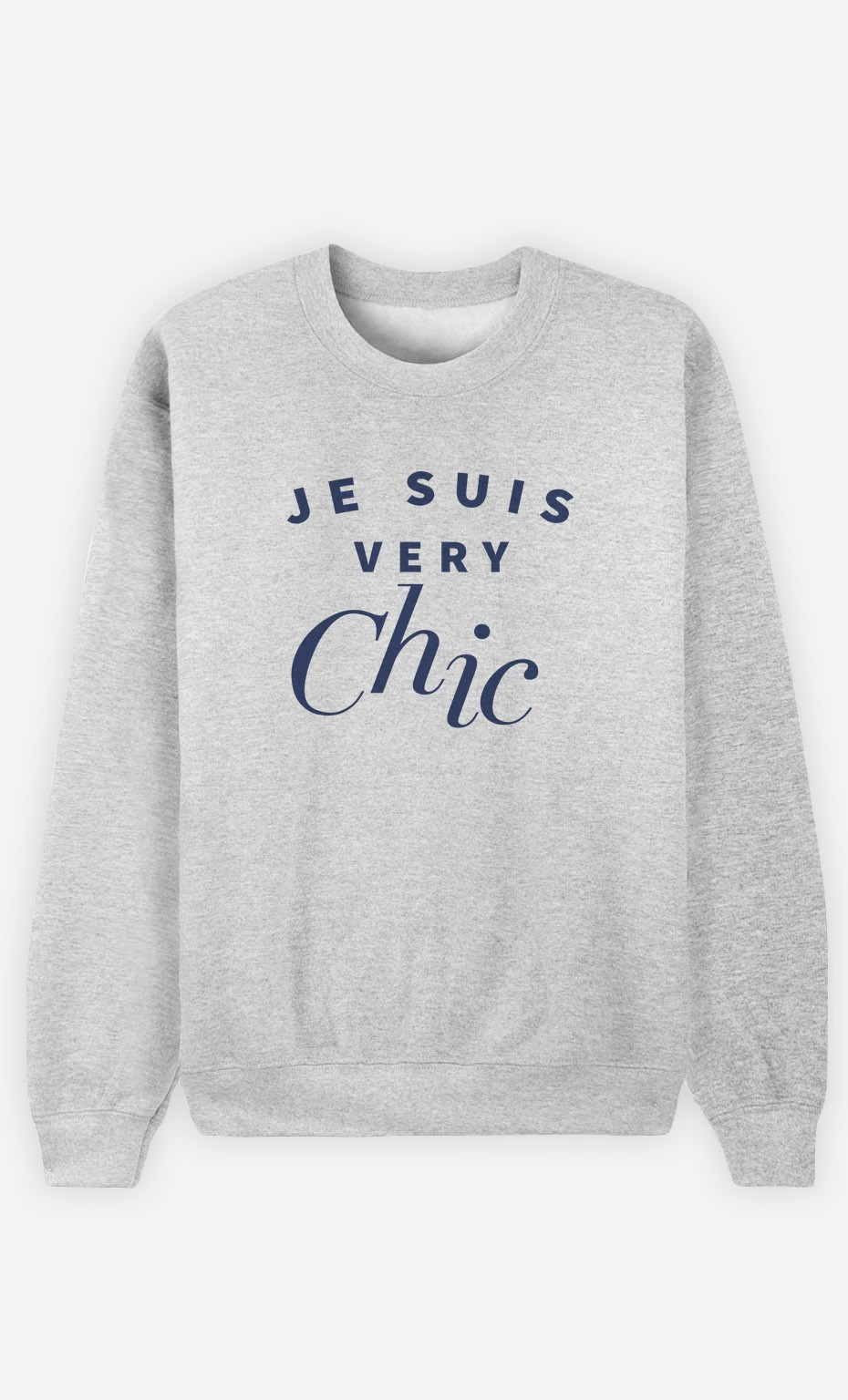 Sweat Je suis Very Chic