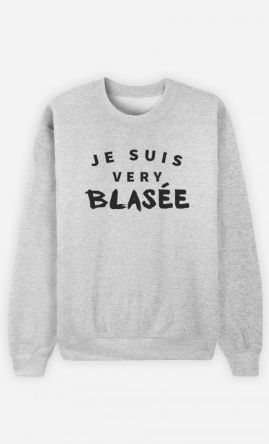 Sweat Je suis Very Blasée