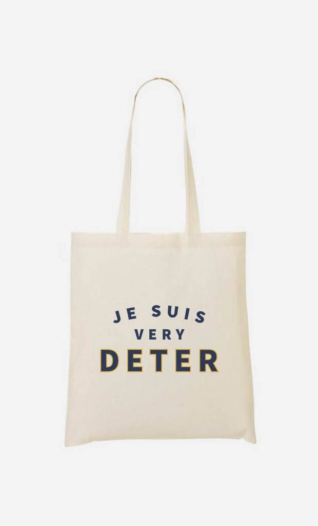 Tote Bag Je suis Very Deter