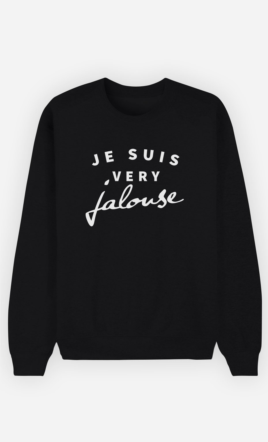 Sweat Noir Je suis Very Jalouse