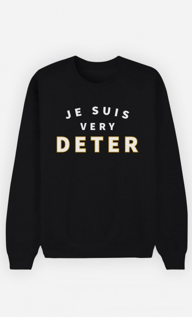 Sweat Noir Je suis Very Deter