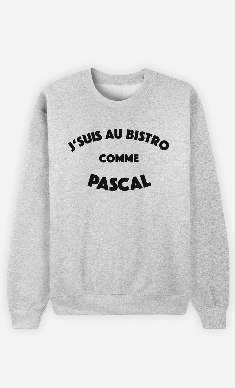 Sweat J'suis au Bistrot comme Pascal
