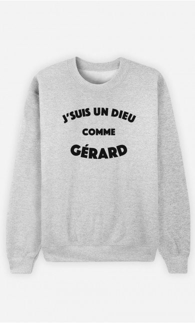 Sweat Femme J'suis un Dieu comme Gérard