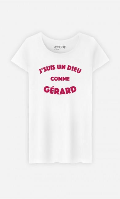T-Shirt Femme J'suis un Dieu comme Gérard