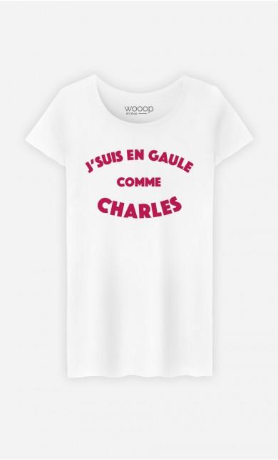 T-Shirt Femme J'suis en Gaule comme Charles