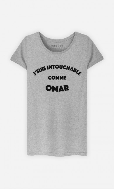 T-Shirt Femme J'suis Intouchable comme Omar