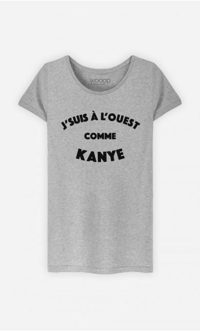 T-Shirt Femme J'suis à l'Ouest comme Kanye