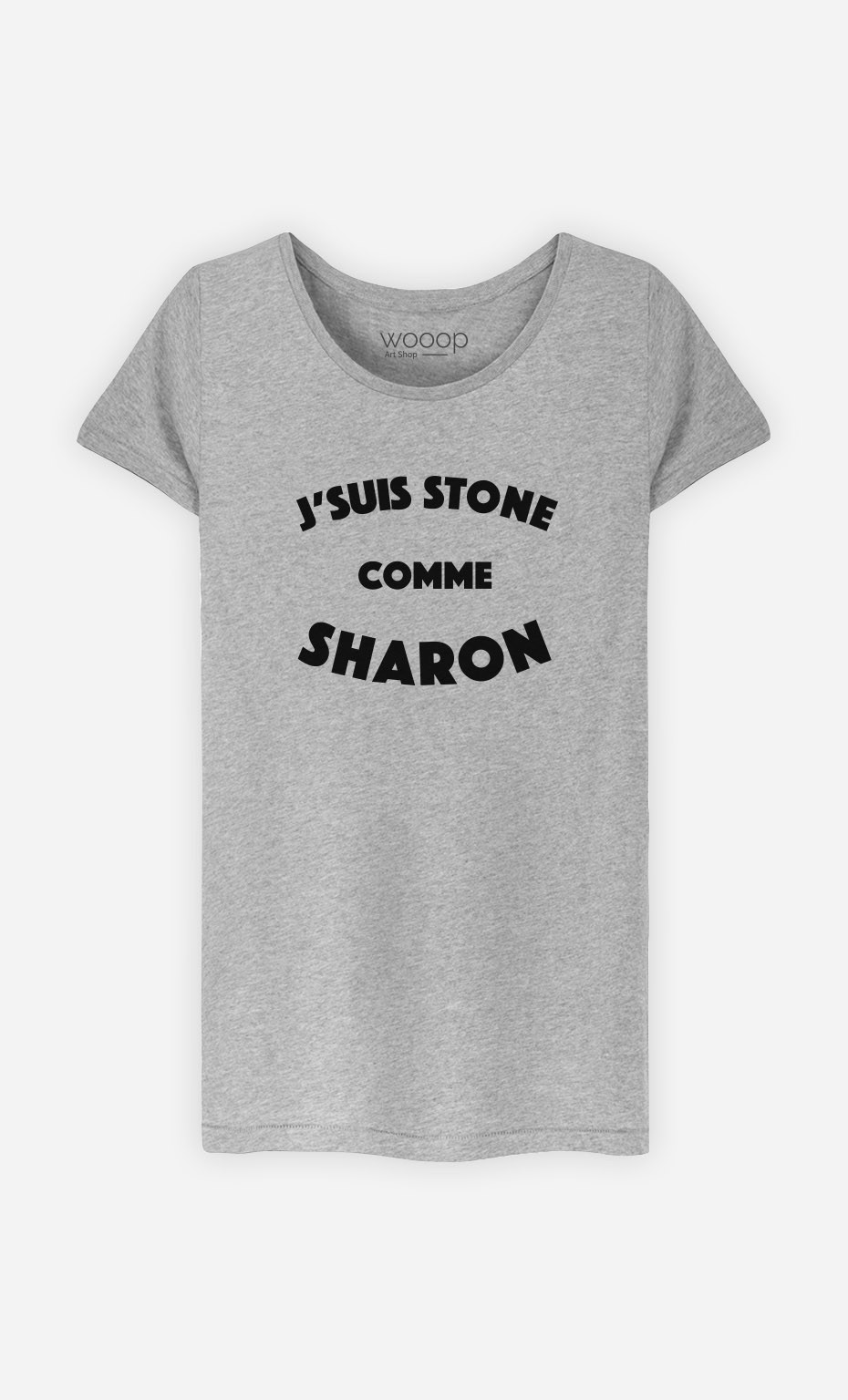 T-Shirt J'suis Stone comme Sharon