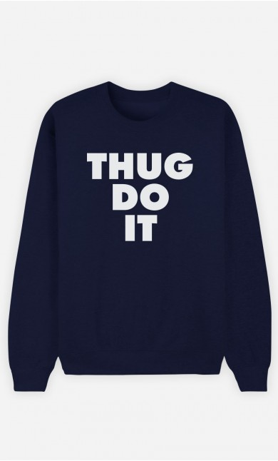 Sweat Bleu Thug Do it