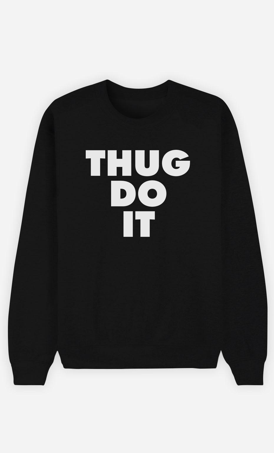 Sweat Femme Thug Do it