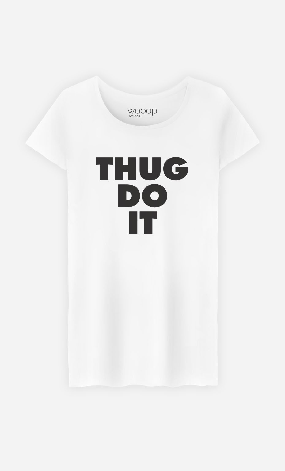 T-Shirt Femme Thug Do it