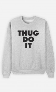 Sweat Homme Thug Do it