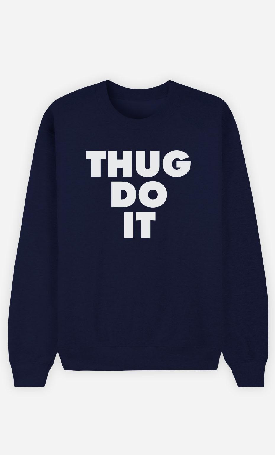 Sweat Homme Thug Do it
