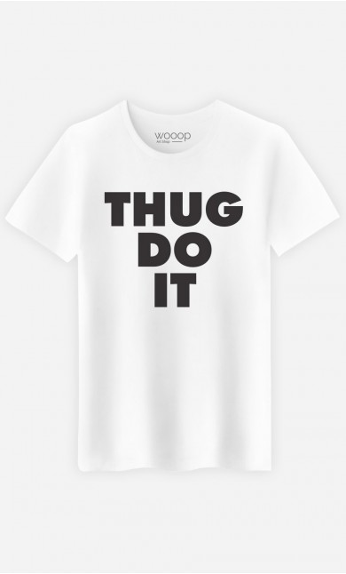 T-Shirt Homme Thug Do it