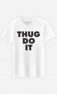 T-Shirt Thug Do it