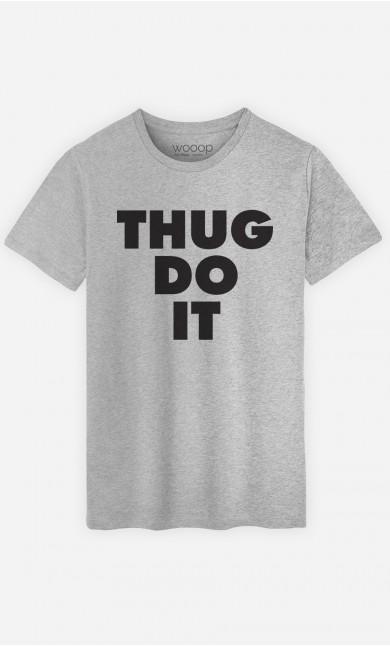 T-Shirt Homme Thug Do it