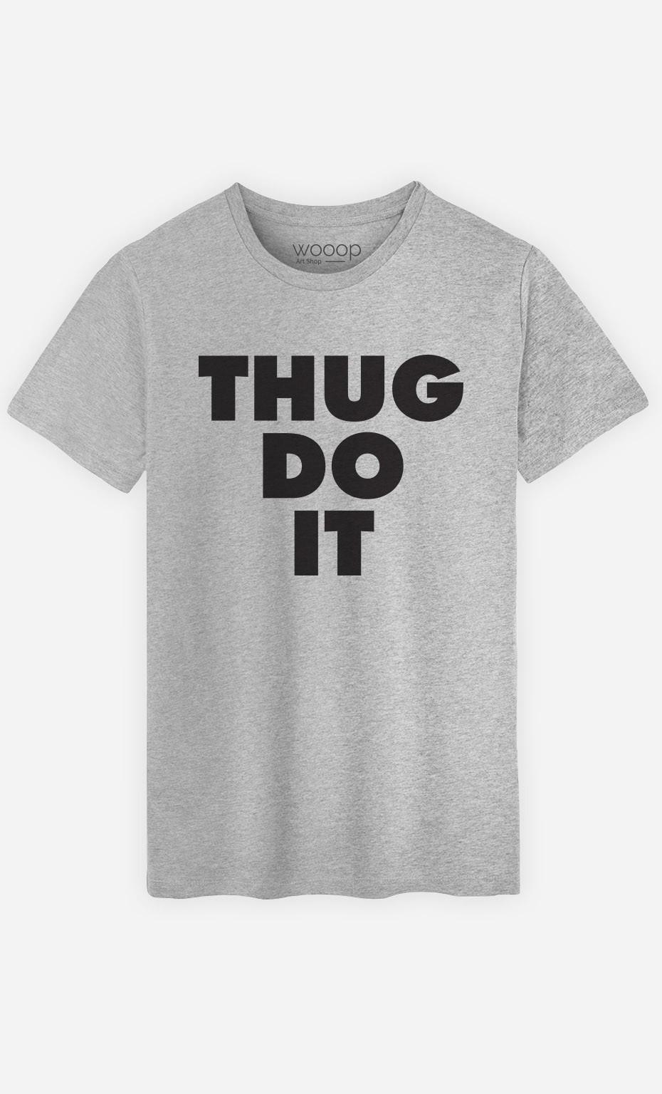 T-Shirt Thug Do it