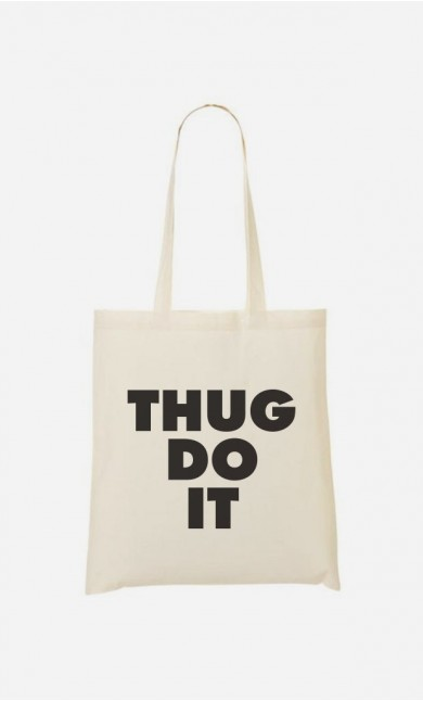 Tote Bag Thug Do it