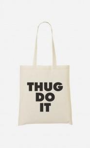 Tote Bag Thug Do it