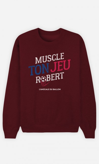 Sweat Bordeaux Muscle ton Jeu Robert