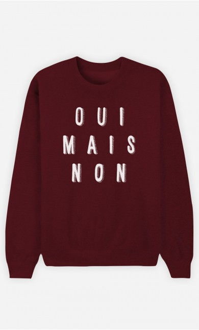 Sweat Bordeaux Oui Mais Non