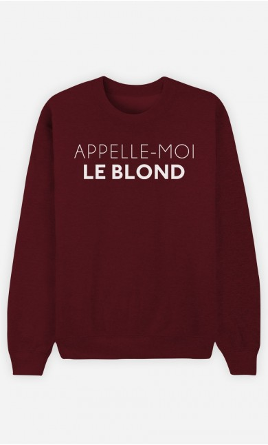 Sweat Bordeaux Appelle-Moi Le Blond