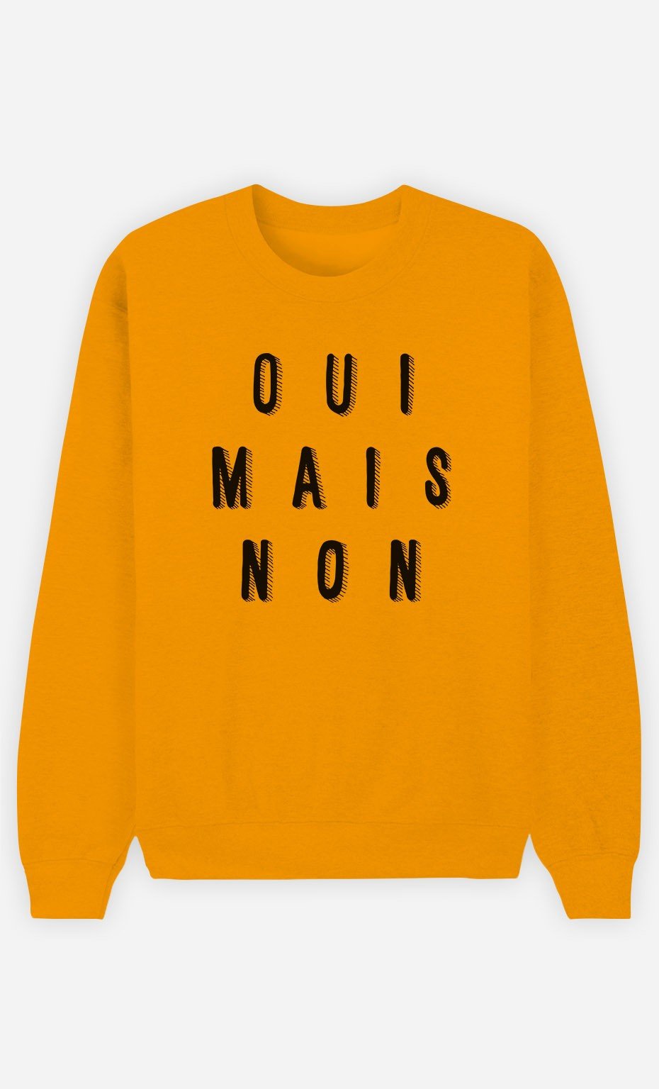 Sweat Moutarde Oui Mais Non