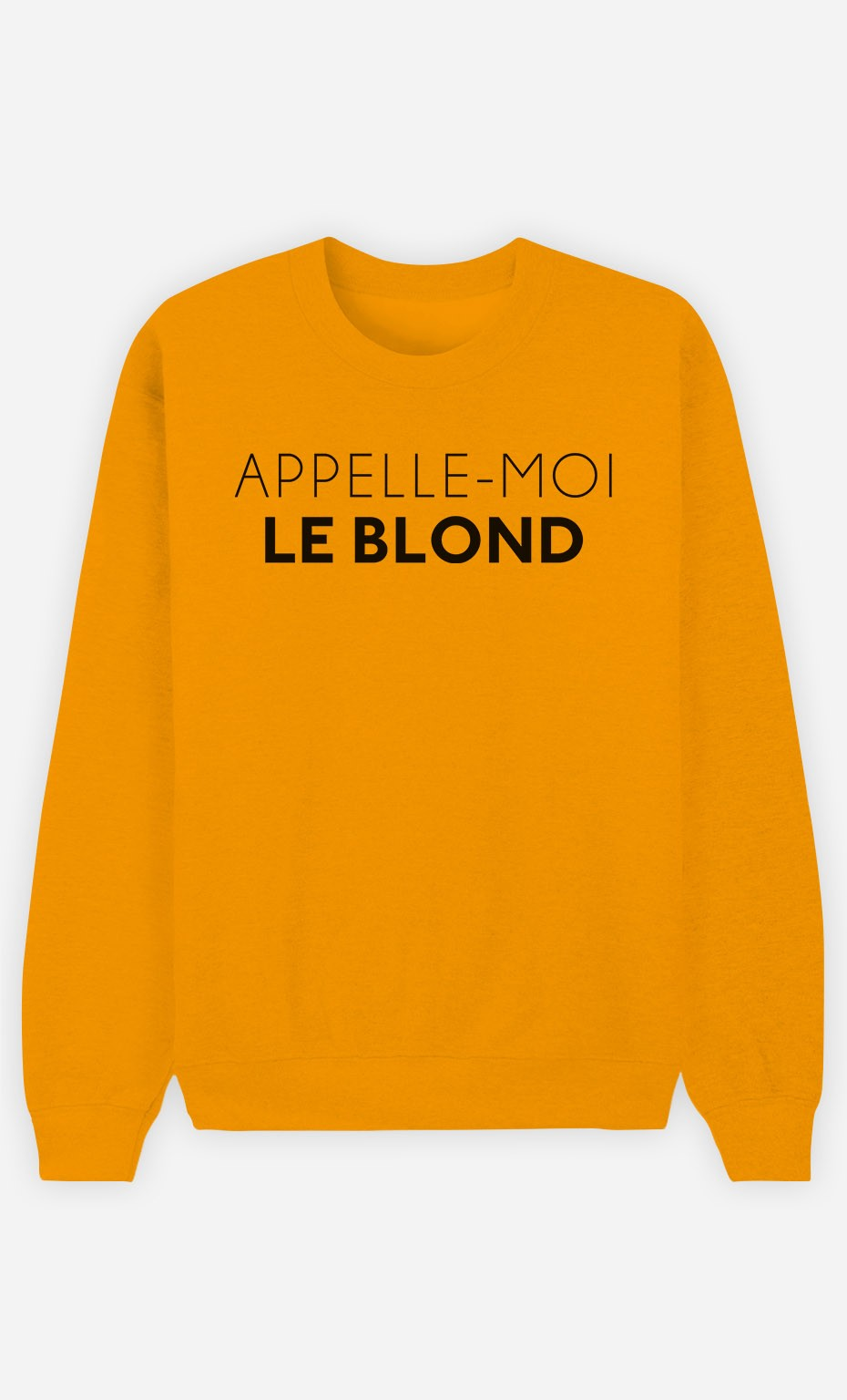 Sweat Homme Appelle-Moi Le Blond
