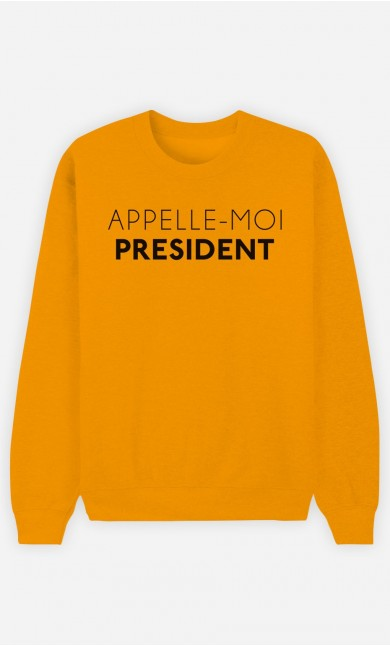 Sweat Moutarde Appelle-Moi Président
