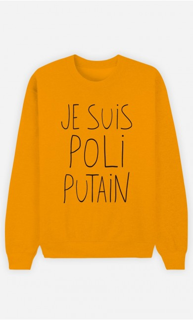 Sweat Moutarde Je Suis Poli Putain - Brodé