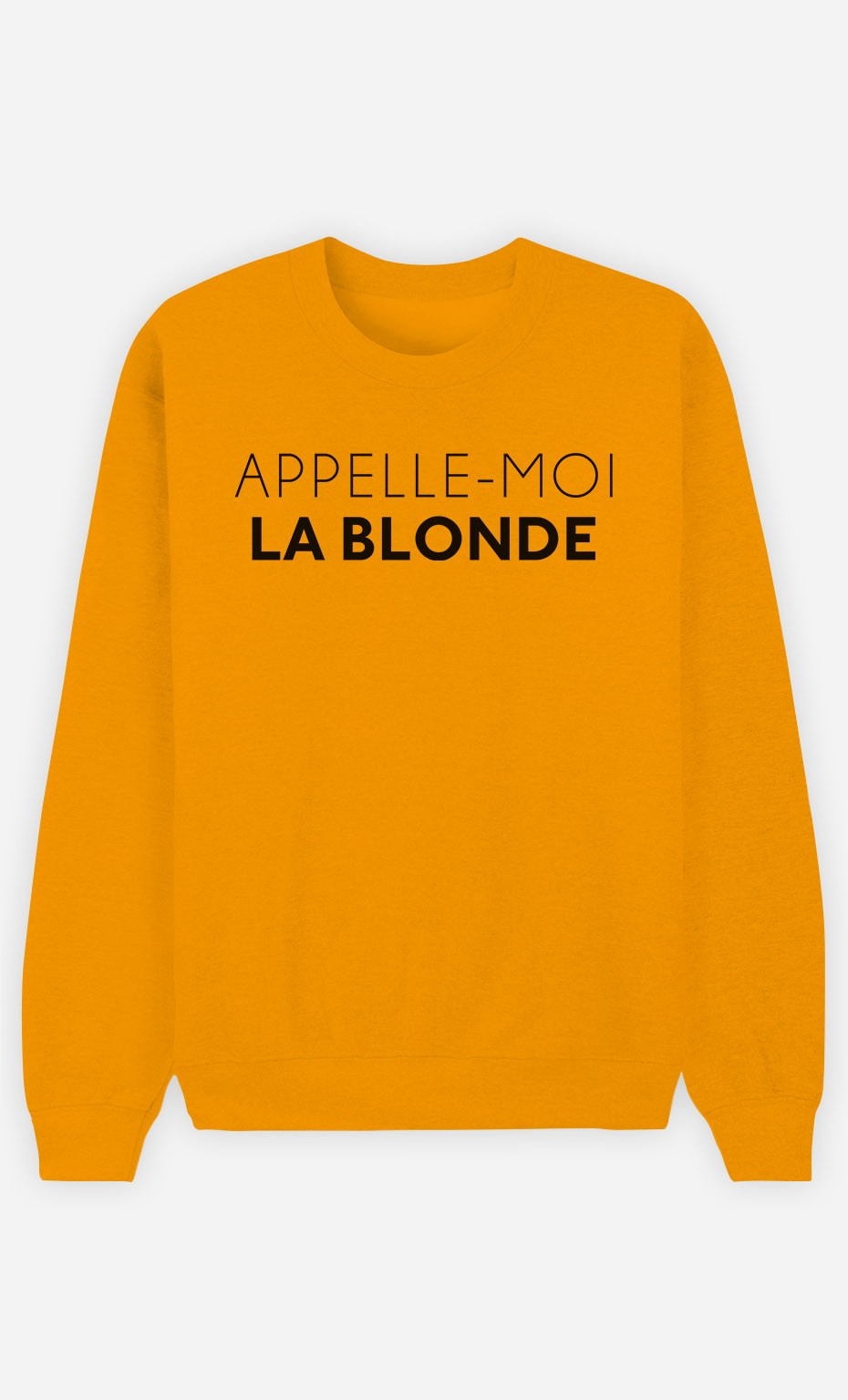 Sweat Moutarde Appelle-Moi La Blonde