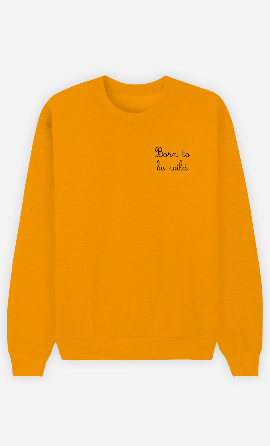 Sweat Moutarde Born To Be Wild - Brodé