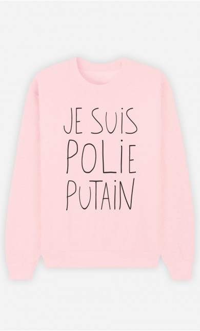 Sweat Rose Je Suis Polie Putain