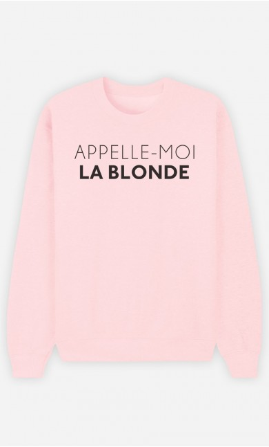 Sweat Rose Appelle-Moi La Blonde