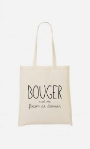 Tote Bag Bouger c'est ma Façon de Danser