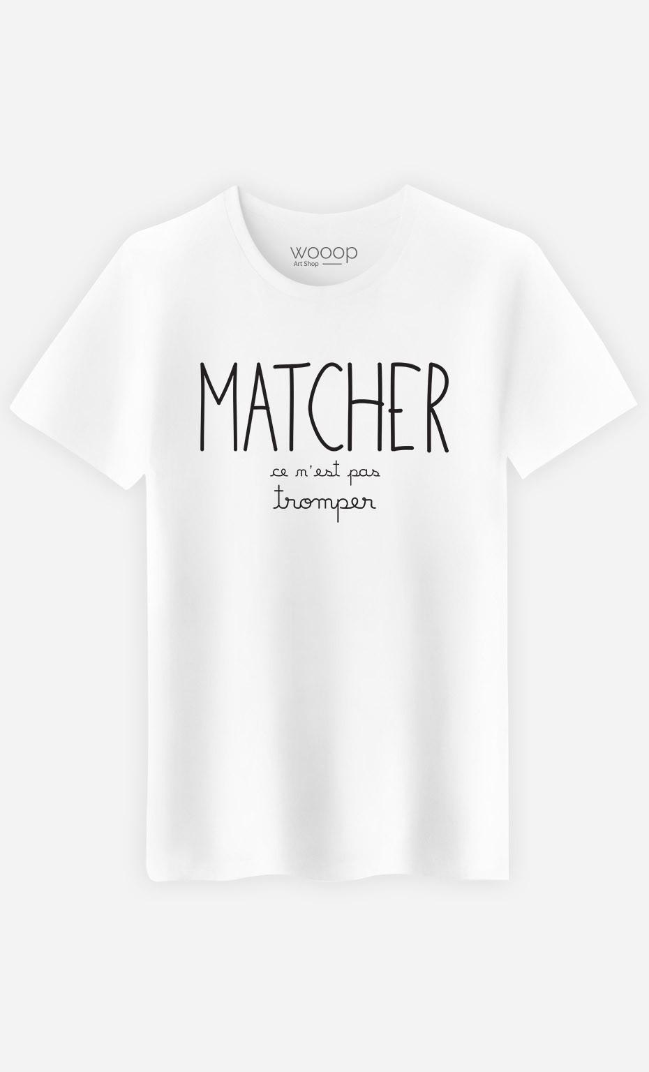 T-Shirt Homme Matcher ce n'est pas Tromper