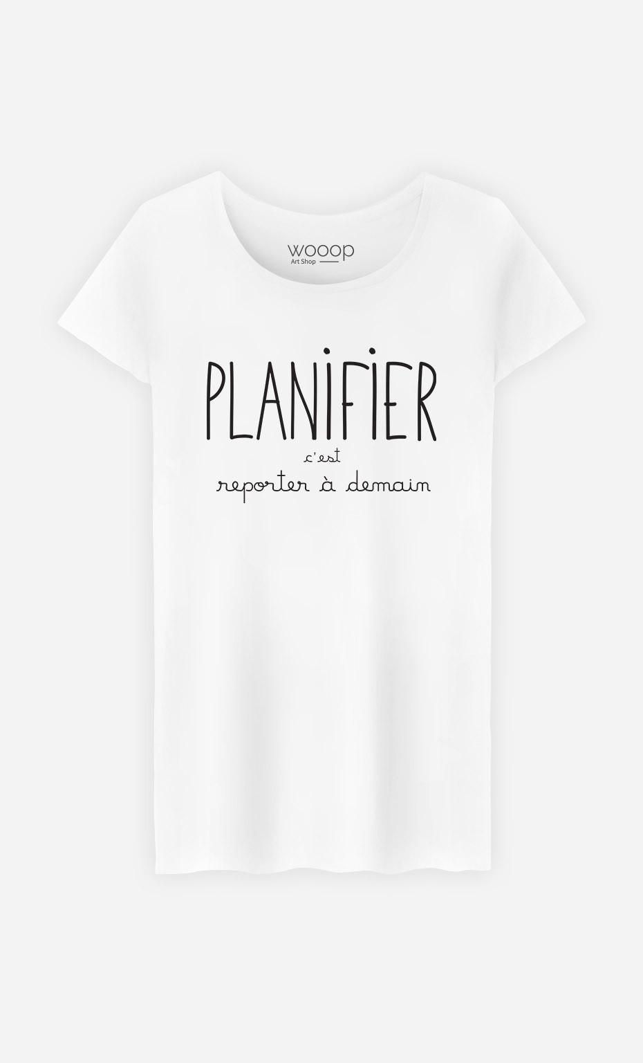 T-Shirt Femme Planifier c'est Reporter à Demain
