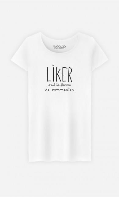 T-Shirt Femme Liker c'est la Flemme de Commenter