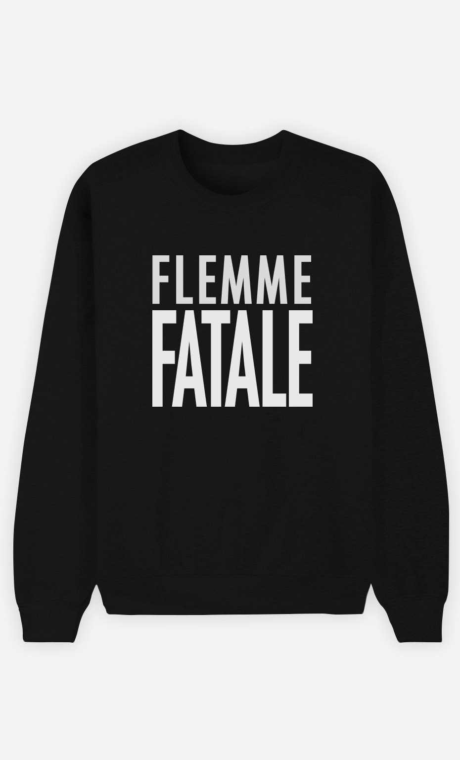 Sweat Noir Flemme Fatale